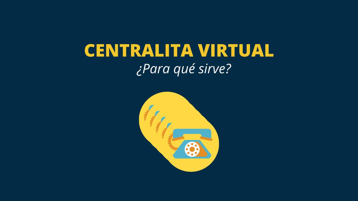 para que sirve una centralita virtual